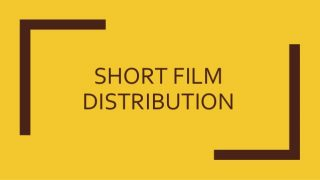 SHORT FILM FOR FESTIVAL DISTRIBUTION: A WORD TO THE WISE…