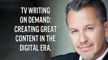 TV WRITING ON DEMAND: Creating Great Content in the Digital Era.