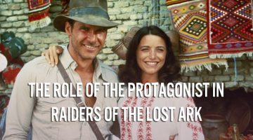 "The Role of the Protagonist in ""Raiders of the Lost Ark."""