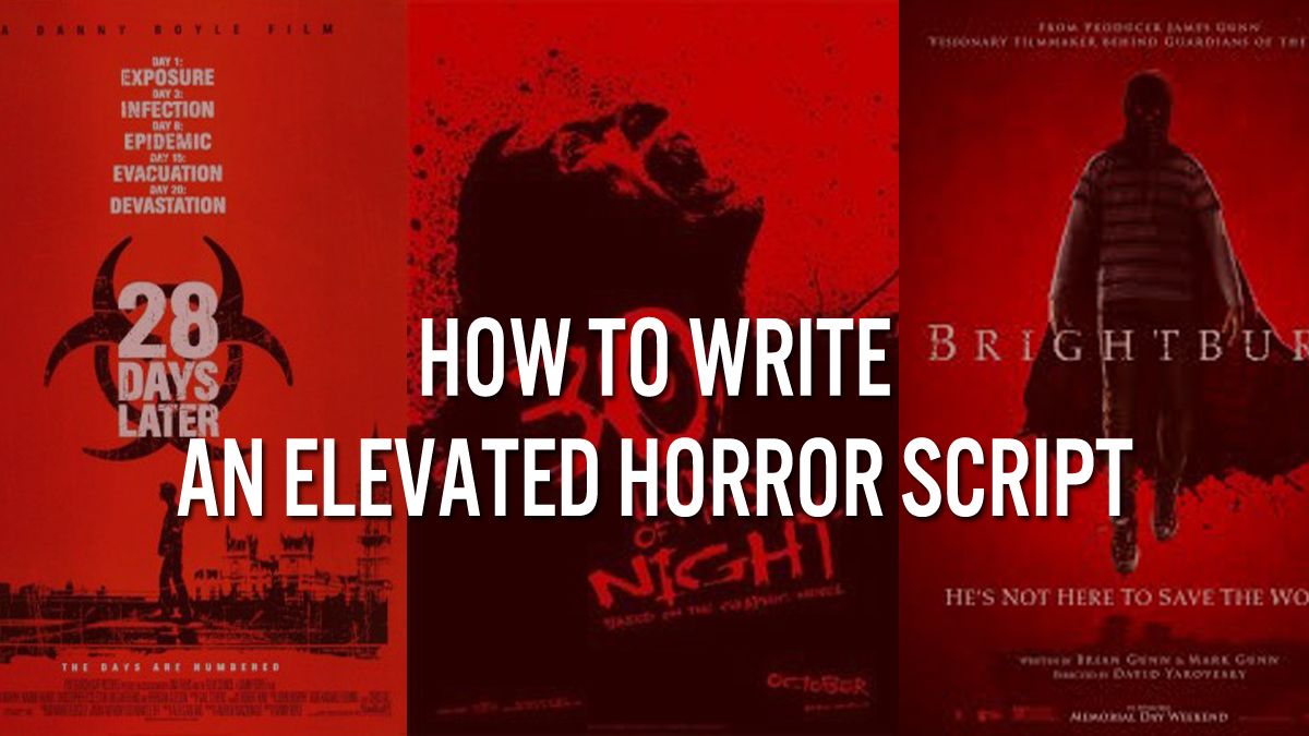 How To Write An Elevated Horror Script